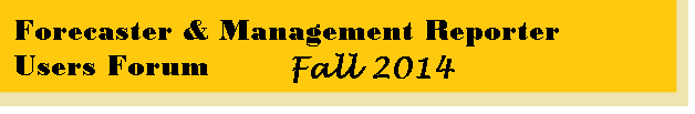 Forecaster and, Management Reporter Fall 2014